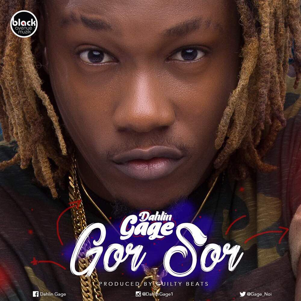 Dahlin Gage - Gor Sor (Prod. by Guilty Beatz)