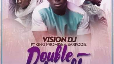 double trouble - Vision DJ ft King Promise x Sarkodie - Double Trouble (Prod By Kuvie)