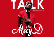 masy d - May D - Let Them Talk (Oyinbo Repete)