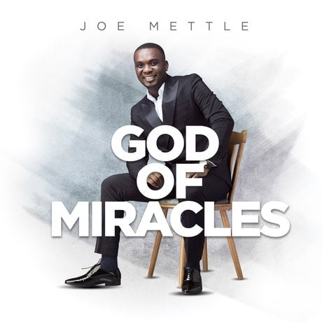 Joe Mettle - God Of Miracles (Full Album)