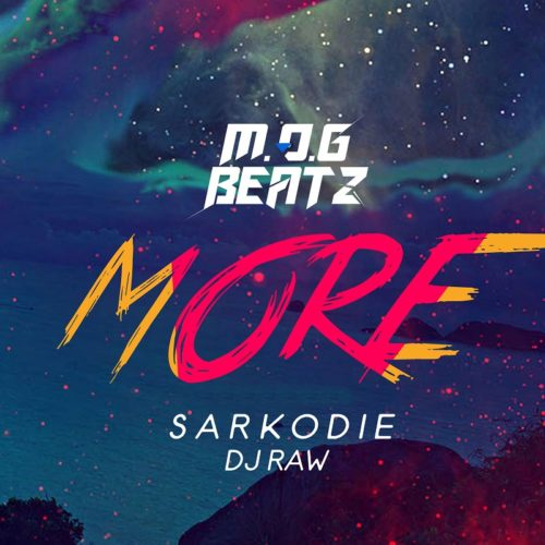 M.O.G x Sarkodie & DJ Raw - More (Prod. by M.O.G Beatz)