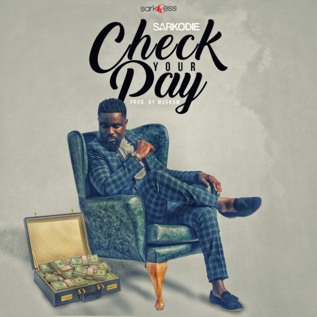 Sarkodie - Check Your Pay (Prod. by Magnom)