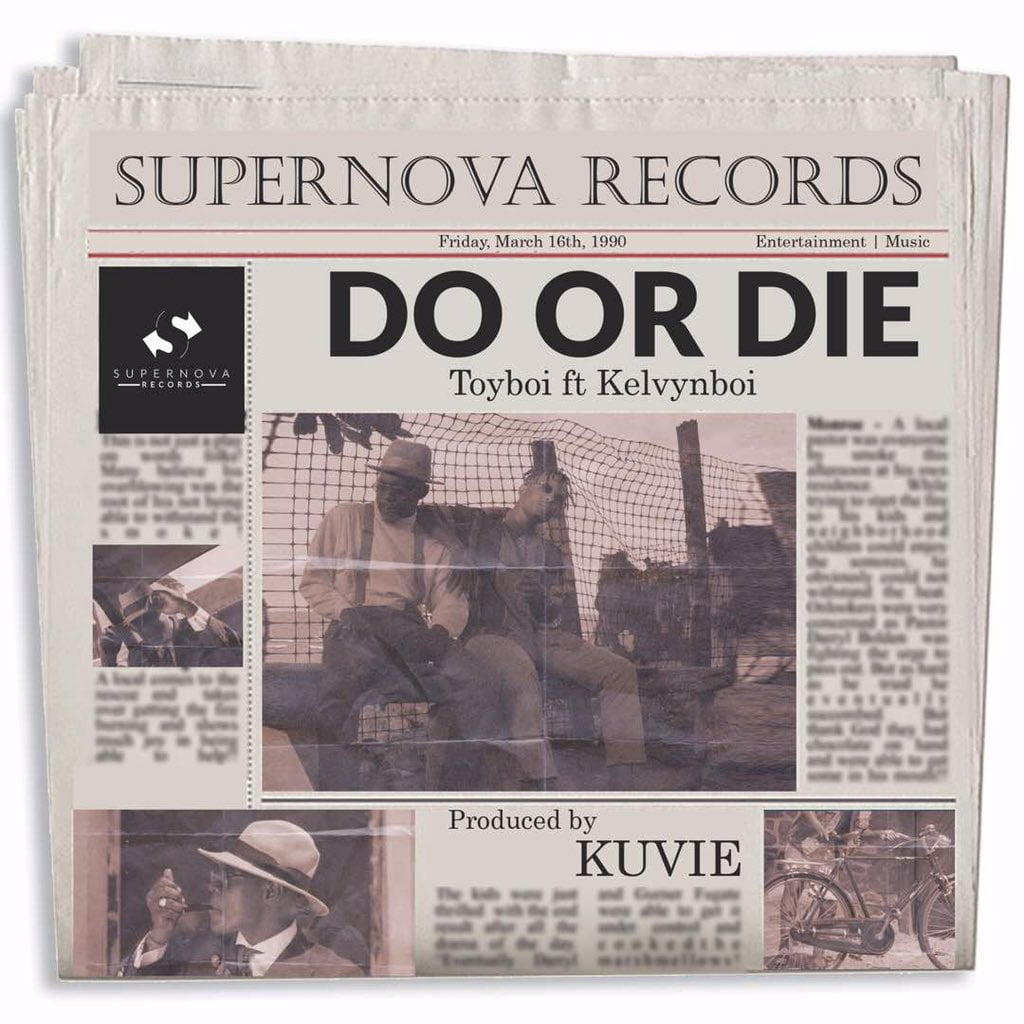 Toyboi ft Kelvynboy - Do Or Die (Prod. by Kuvie)
