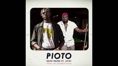 Photo of Raph Enzee ft Ayat – Pioto (Official Video)
