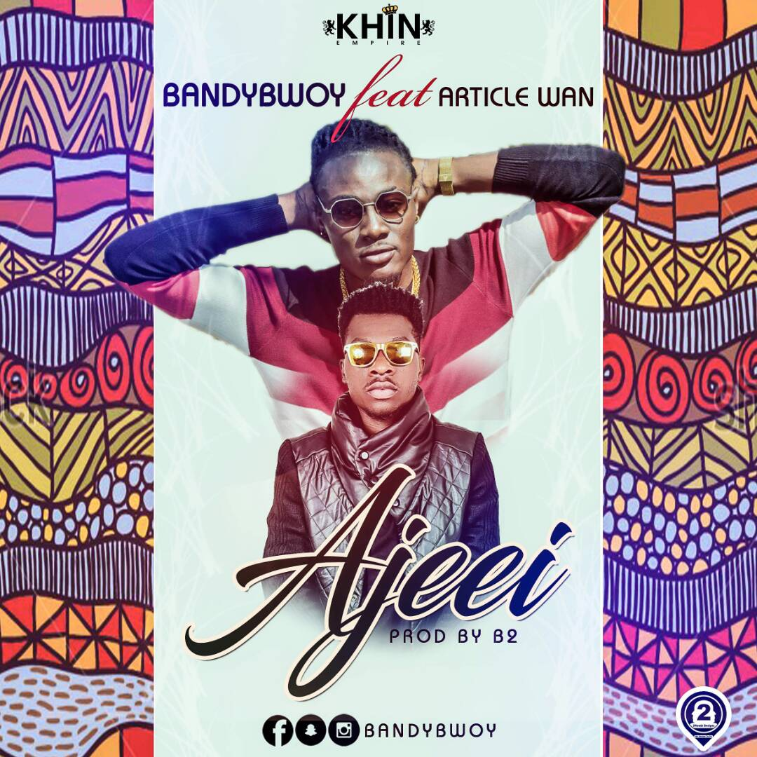 BandyBwoy feat. Article Wan - Ajeei (Prod. by B2)