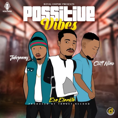 Ese Elevate Possitive Vibes 500x500 - Ese Elevate feat. Cliff Nino & Jahzeeny - Positive Vibes