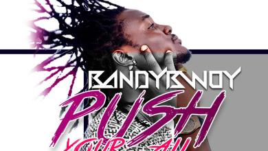 Photo of BandyBwoy – Push Your All (Prod. by 10Minitz)