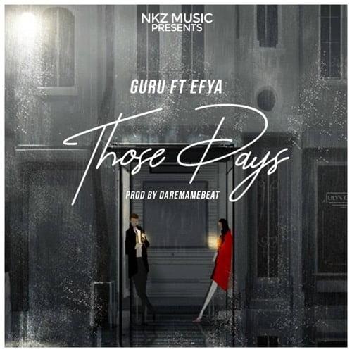 Guru feat. Efya art - Guru feat. Efya - Those Days (Prod By DareMameBeats)