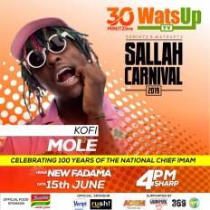 Kofi mole WatsUp TV 30minitzlive Sallah Carnival 2019 - Kuami Eugene, Okyeame Kwame ,Tulenkey set to Perform at WatsUp TV & 30minitz 2019 Sallah Carnival