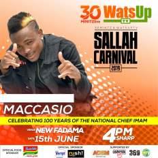 Maccasio WatsUp TV 30minitzlive Sallah Carnival 2019 - Kuami Eugene, Okyeame Kwame ,Tulenkey set to Perform at WatsUp TV & 30minitz 2019 Sallah Carnival