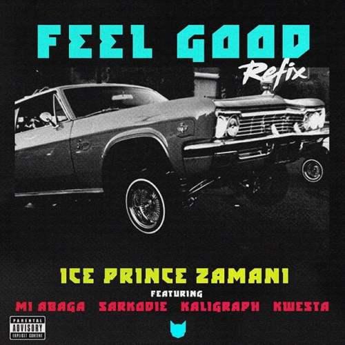Feel Good Remix 500x500 - Ice Prince ft. M.I Abaga, Sarkodie, Kaligragh Jones & Kwesta - Feel Good (Remix)