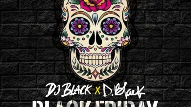 Photo of D-Black & DJ Black – Black Friday (Prod. by DJ Breezy)