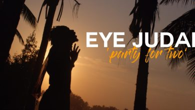Eye Judah Party For Two 1 scaled - Eye Judah – Party For Two (Official Video)