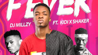 Photo of DJ Millzy ft. KiDi & Shaker – Fever (Prod. by DatBeatGod)