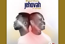 Photo of Michael Danso – Jehovah ft. Rayner