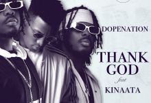Photo of DopeNation – Thank God ft. Kofi Kinaata (Prod. by B2)