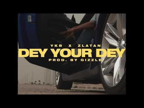 YBK Dey Your Dey video e1612038984237 - YKB ft. Zlatan - Dey Your Dey (Official Video)