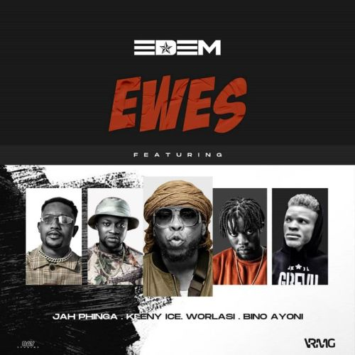 Edem Ewes cover art 500x500 - Edem - Ewes ft Worlasi , Keeny Ice , Jah Phinga & Bino Ayoni