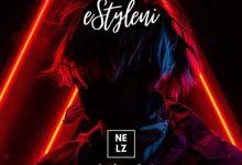 estyleni - Nelz ft. Nadia Nakai - eStyleni