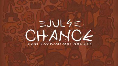 Juls Chance - Juls - Chance ft. Projexx & Tay Iwar