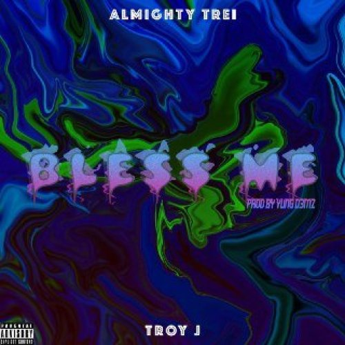 1eb2754a 5306 472e 99ca df3585860c1b - Almighty Trei Announces The Release Of His latest Single Featuring Troy J Titled Bless Me