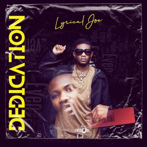 lyrical joe dedication artwork 500x500 - Lyrical Joe - Dedication