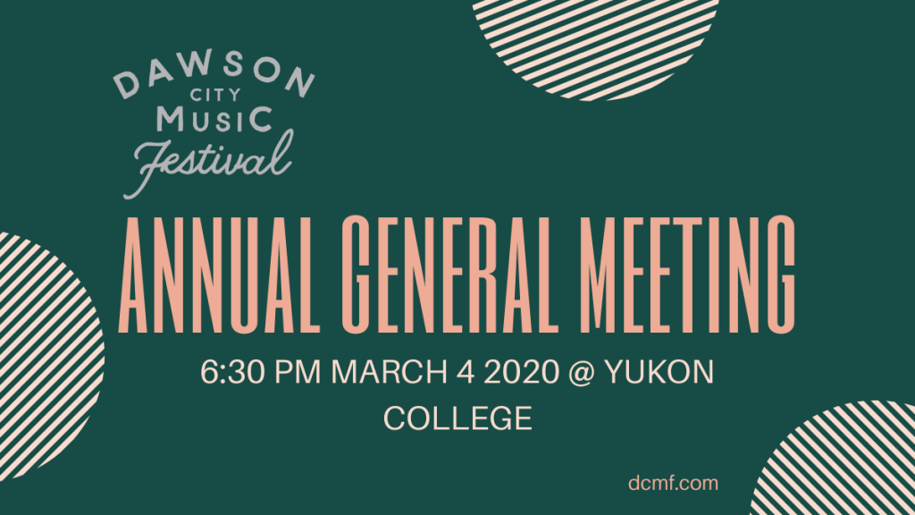 Dawson City Music Festival Annual General Meeting 2020 Yukon College Dawson Campus