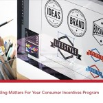 5 Reasons Why Branding Matters For Your Consumer Incentives Program
