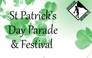 St Patrick's Day Parade and Festival 2017 - Adventure Brewing Co