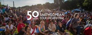 Smithsonian Folklife Festival - Celebrating 50 years