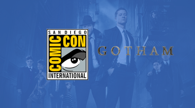 SDCC 2017 : Gotham Coverage