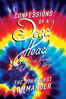 Book Review: Confessions of a Dead Head by the Starburst Commander