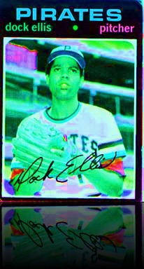 dock ellis - pitched a no hitter while high on LSD