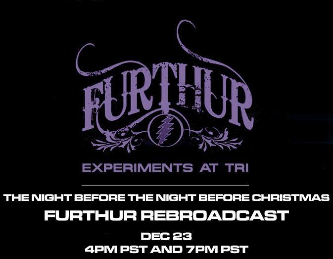 Furthur Experiments at TRI Studios