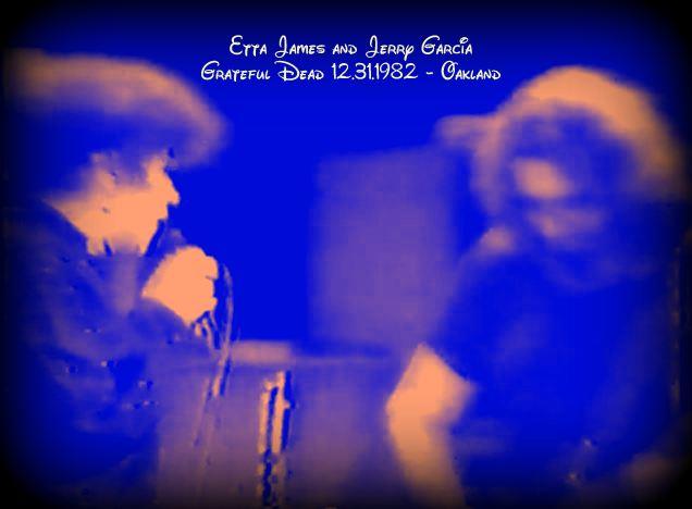 Etta James and Jerry Garcia - Grateful Dead, Oakland California 12.31.82