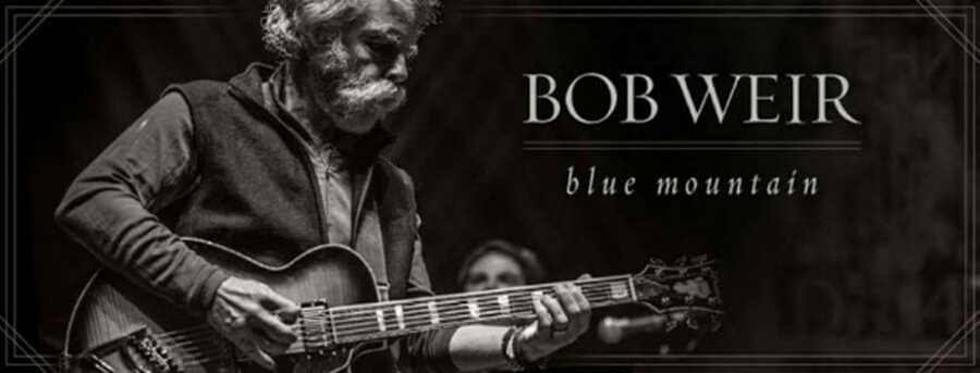 "WEIR EVERYWHERE DEPT: ""Gonesville"" new Bob Weir song from the album ""Blue Mountain"""