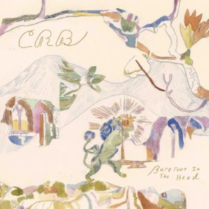 Chris Robinson Brotherhood - Barefoot in the Head - available for pre-order - release date June 21, 2017