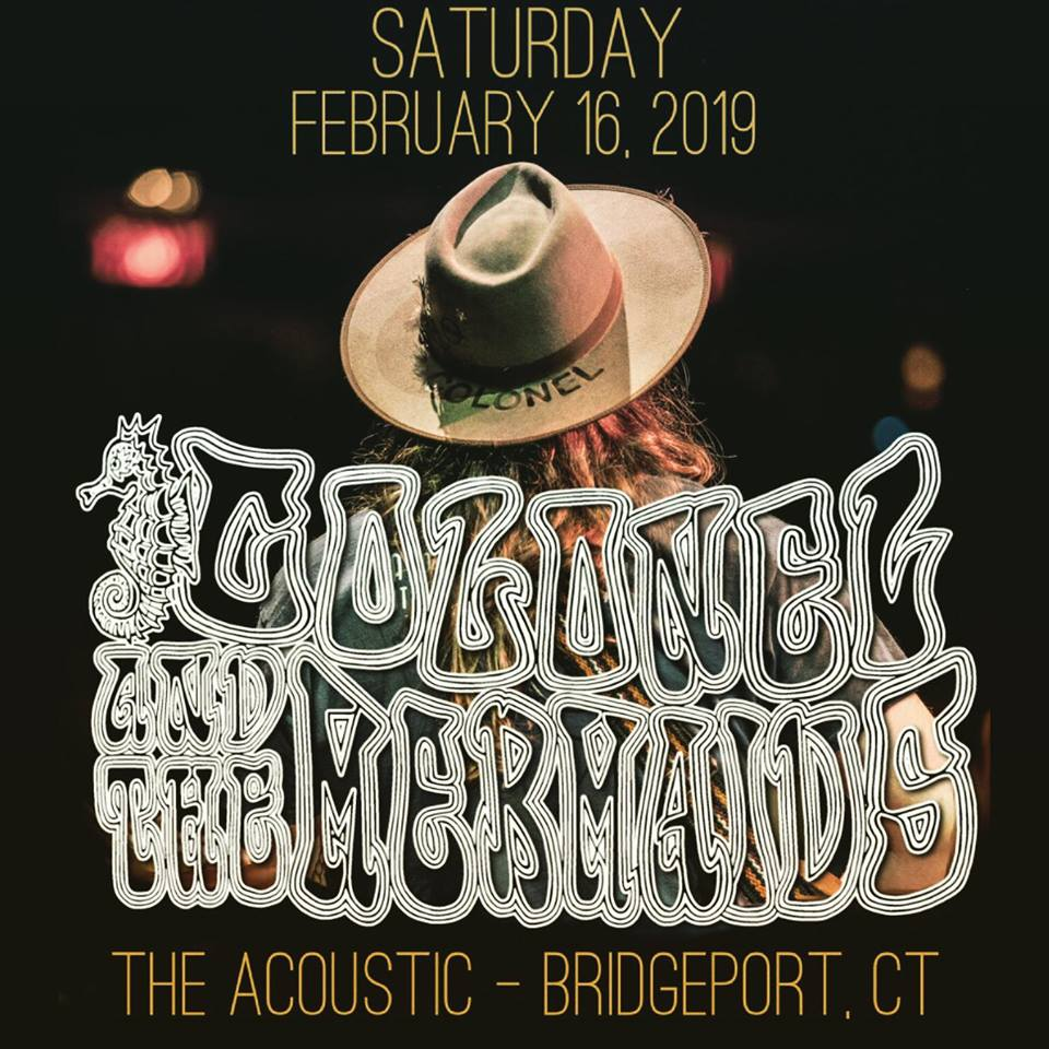 Enter to Win a pair of tickets! Colonel & the Mermaids | Saturday Feb. 16 | The Acoustic, Bridgeport CT