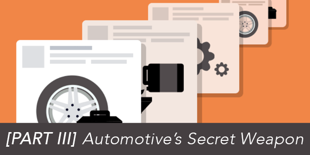 [PART III] Automotive's Secret Weapon: 5 Fixed Ops Campaign Ideas That Will Make You Rethink Facebook