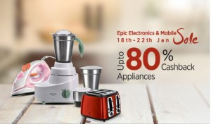 Paytm Epic Electronics Sale- Buy best seller Kitchen appliances at upto 80% cashback