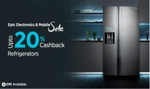 Paytm Epic Electronics Sale – Buy branded Refrigerators at good discounts + extra 20% cashback