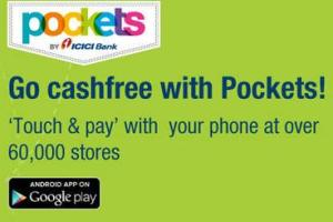 "ICICI Pockets App - Get 20% Cashback by using ICICI Bank card in ""Touch & Pay"" Feature on the Pockets App"
