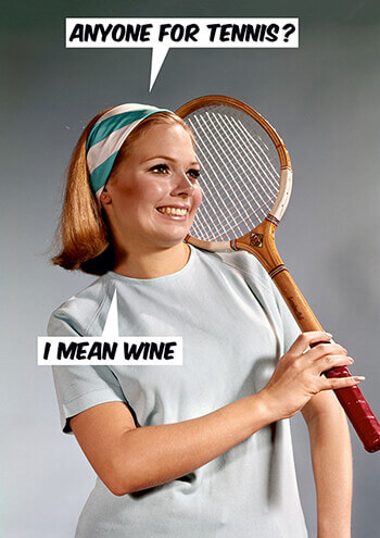 Anyone For Tennis I Mean Wine Funny Birthday Card 200