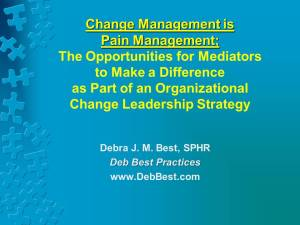 Change Management is Pain Management - Aug. 2015 - Deb Best Practices rev. 11 Aug. 2015