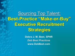 Sourcing Top Talent - Best-Practice Make-or-Buy Executive Recruitment Strategies Oct. 2014 - Deb Best Practices rev. 21 Oct. 2014