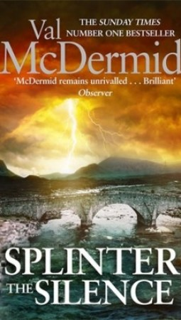 Book review: Splinter the Silence by Val McDermid