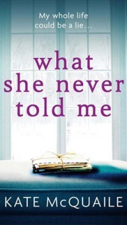 Book review: What She Never Told Me by Kate McQuaile