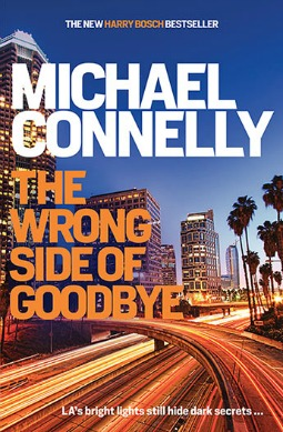Book review: The Wrong Side of Goodbye by Michael Connelly