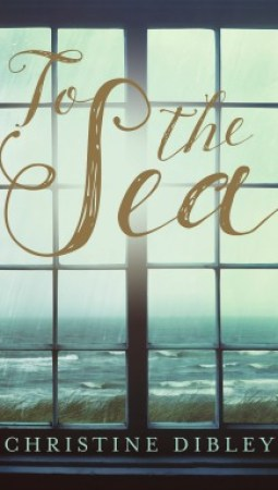 Book review: To the Sea by Christine Dibley