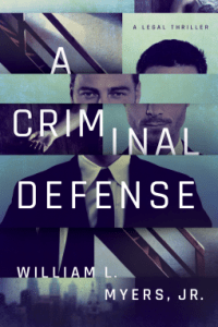 A Criminal Defense by William L Myers Jr